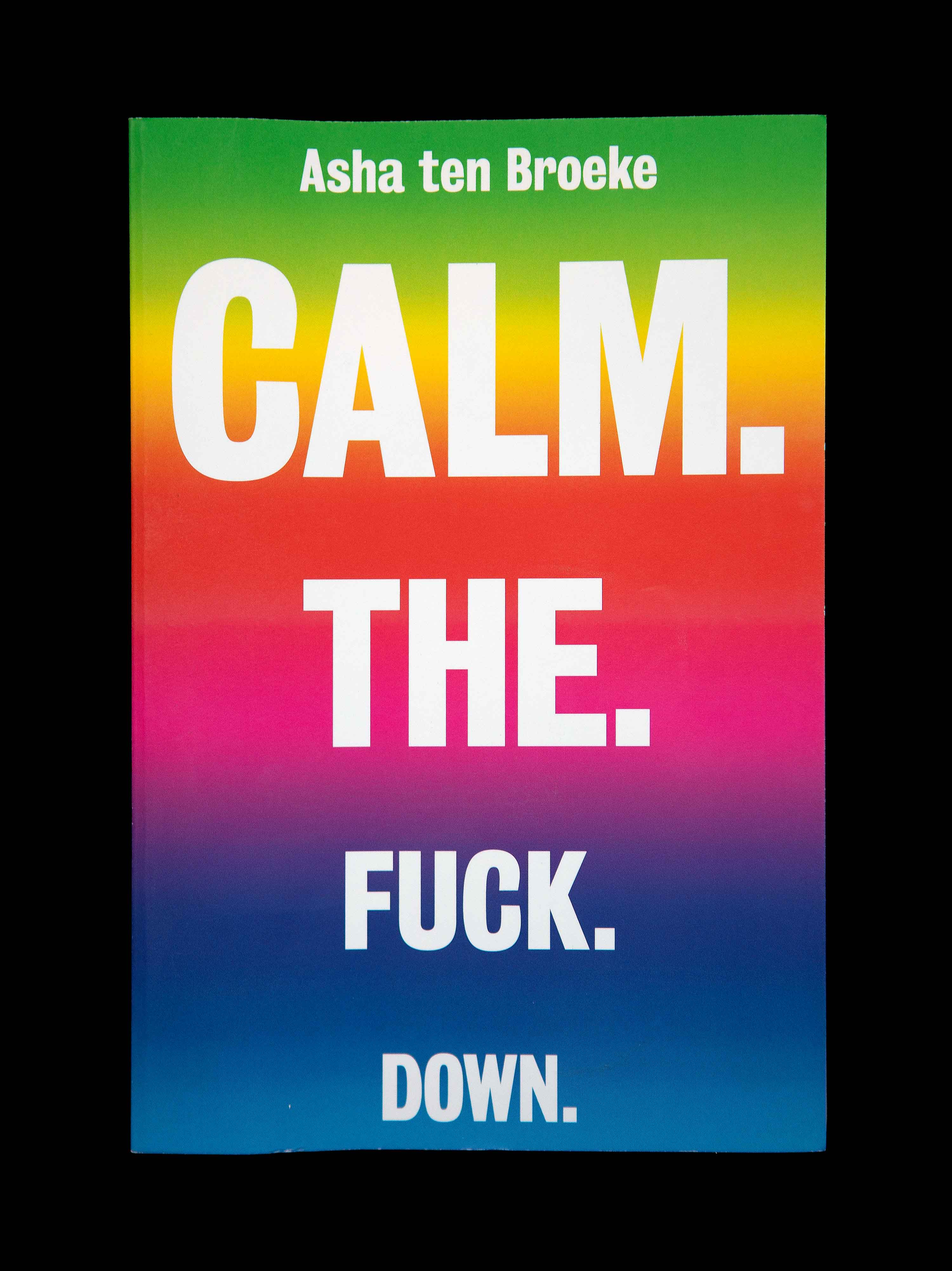 Calm. The. Fuck. Down., Matthijs Matt van Leeuwen, Maven Publishing, Amsterdam, New York, Bookdesign