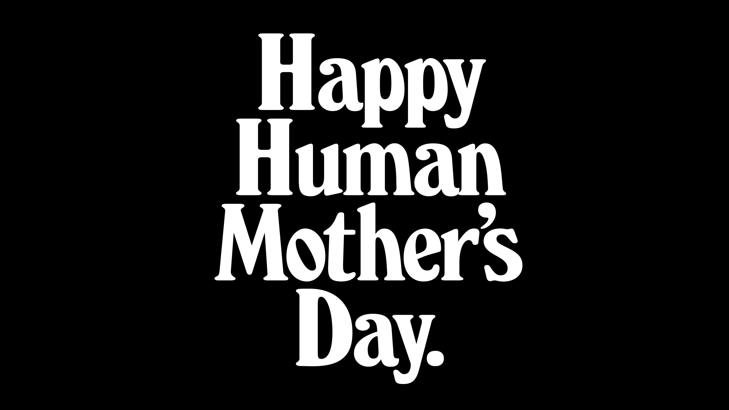 Matthijs Matt van Leeuwen, Alex Nassour, Alex Maleski, Mother New York, Typography, Happy Human Mother's Day